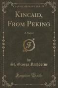 Kincaid, from Peking