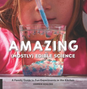 The Amazing (Mostly) Edible Science