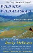 Wild Men, Wild Alaska II