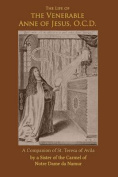The Life of the Venerable Anne of Jesus