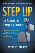 Step Up: 52 Actions for Emerging Leaders