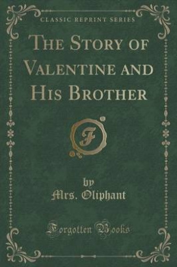 The Story of Valentine and His Brother (Classic Reprint)