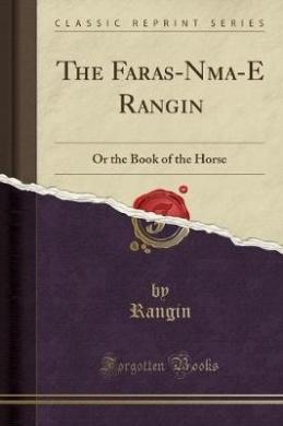 The Faras-N Ma-E Rangin: Or the Book of the Horse (Classic Reprint)