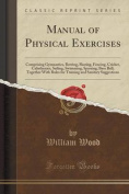 Manual of Physical Exercises