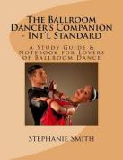 The Ballroom Dancer's Companion - Int'l Standard