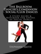 The Ballroom Dancer's Companion - Social/Club Dances