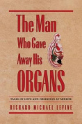 The Man Who Gave Away His Organs