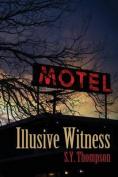 Illusive Witness