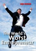 The World's Worst Entrepreneur