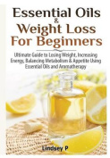 Essential Oils & Weight Loss for Beginners