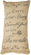 Every Love Story is Beautiful but Ours is My Favourite Burlap Pillow