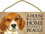A house is not a home without Beagle Dog - 13cm x 25cm Door Sign