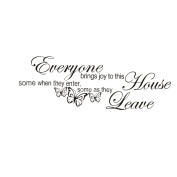 Everyone brings joy to this house, some as they enter and some as they leave Quote Wall Sticker Art Vinyl Decal Home Room