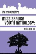Ink Movement's Mississauga Youth Anthology Volume III