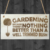 Novelty Gardening Plaque- Nothing  .   a Well Trimmed Brush