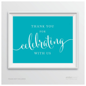 Andaz Press Party Signs, 22cm x 28cm , Thank You for Celebrating With Us, Aqua Turquoise, 1-Pack, Print Poster Decor Decoration for Baby Bridal Wedding Shower, Anniversary Celebration, Graduation, Outdoor Event, Picnic, Luau, Christmas Hanukkah H ..