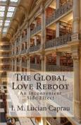 The Global Love Reboot