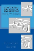 Functional Design for 3D Printing 2nd Edition