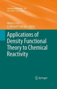Applications of Density Functional Theory to Chemical Reactivity