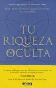 Tu Riqueza Oculta [Spanish]