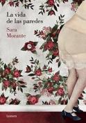 La Vida de Las Paredes [Spanish]