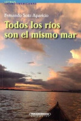 Todos Los Rios Son El Mismo Mar [Spanish]