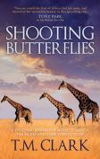 SHOOTING BUTTERFLIES