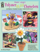 Hot Off The Press - Annie Lang's Polymer Clay Characters