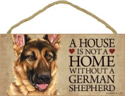 A house is not a home without German Shepherd - 13cm x 25cm Door Sign