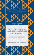 Faith, Secularism, and Humanitarian Engagement