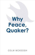 Why Peace, Quaker?
