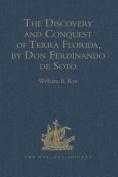 The Discovery and Conquest of Terra Florida, by Don Ferdinando de Soto