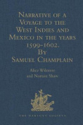 Narrative of a Voyage to the West Indies and Mexico in the Years 1599-1602, by Samuel Champlain