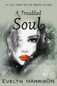 A Troubled Soul