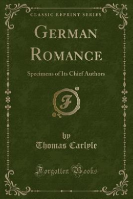 German Romance: Specimens of Its Chief Authors (Classic Reprint)