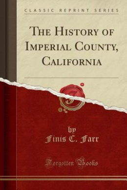 The History of Imperial County, California (Classic Reprint)