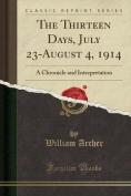 The Thirteen Days, July 23-August 4, 1914