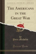 The Americans in the Great War, Vol. 1