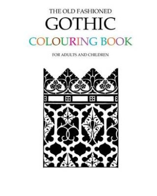 The Old Fashioned Gothic Colouring Book