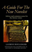 A Guide for the New Novelist