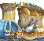 Wobbling Whiskers