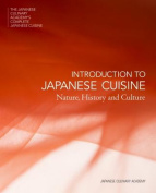 The Japanese Culinary Academy's Complete Introduction To Japanese Cuisine