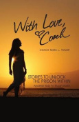 With Love, Coach Stories to Unlock the Prison Within