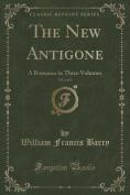The New Antigone, Vol. 1 of 3