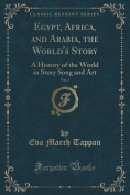 Egypt, Africa, and Arabia, the World's Story, Vol. 3
