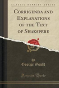 Corrigenda and Explanations of the Text of Shakspere