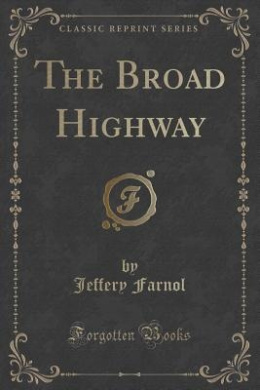 The Broad Highway (Classic Reprint)