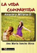 La Vida Compartida - Amarse y Mirarse II [Spanish]