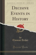 Decisive Events in History