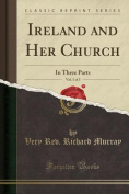 Ireland and Her Church, Vol. 1 of 3